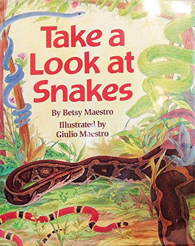 Take a Look at Snakes: Betsy Maestro