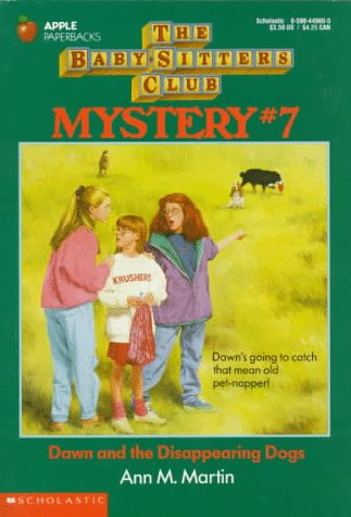 Dawn and the Disappearing Dogs (Baby-Sitters Club Mystery #7): Martin, Ann M.