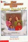 Snowbound (The Baby-Sitters Club Super Special, No.: Martin, Ann M.