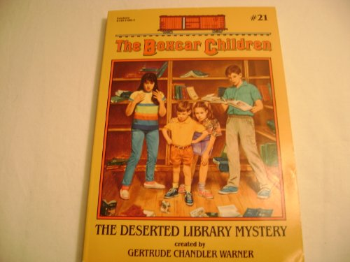 The Deserted Library Mystery (The Boxcar Children): Warner, Gertrude Chandler