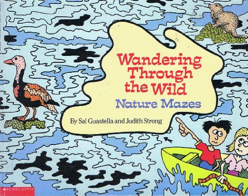 Wandering Through the Wild Nature Mazes: Judith Strong; Sal