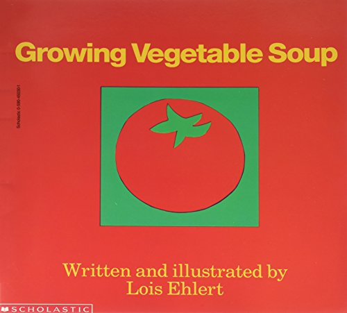 9780590450300: Growing Vegetable Soup Edition: reprint