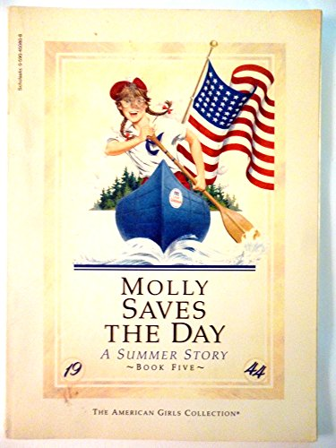 9780590450805: Molly Saves the Day A Summer Story (The American Girls Book Five)