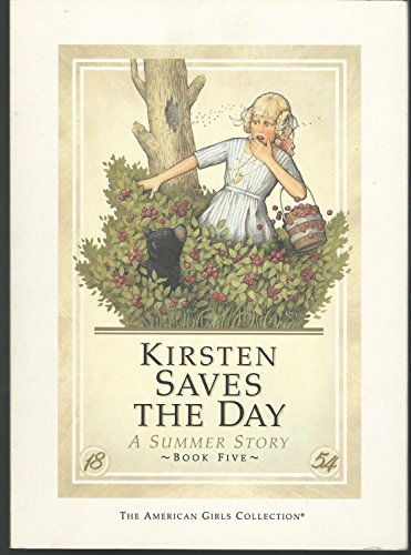 Kirsten Saves the Day: A Summer Story 1854 9780590450812 New - vintage - 100% of proceeds provides free clothing and toys to foster children through Foster Care Support Foundation