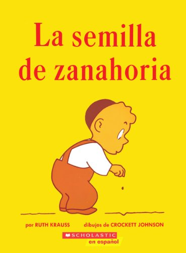 9780590450928: La Semilla de Zanahoria (The Carrot Seed) (Spanish Edition)