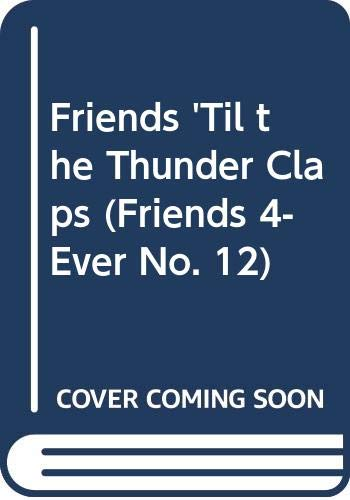 9780590451123: Friends 'Til the Thunder Claps (Friends 4-Ever No. 12)
