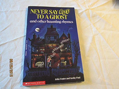 9780590451277: Never Say Boo to a Ghost and Other Haunting Rhymes
