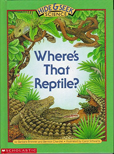 Where's That Reptile? (Hide & Seek Science) (9780590452120) by Barbara Brenner; Bernice Chardiet