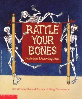 9780590452632: Rattle Your Bones:  Skeleton Drawing Fun