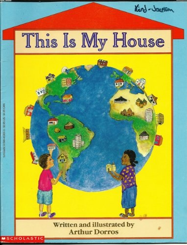 This Is My House (0590453033) by Arthur Dorros