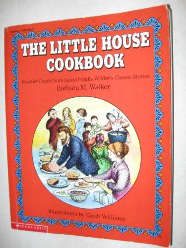 9780590453714: The Little House Cookbook: Frontier Foods from Laura Ingalls Wilder's Classic Stories
