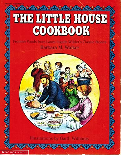 9780590453714: The Little House Cookbook: Frontier Foods from Laura Ingalls Wilder's Classic Stories (packaged with gingerbread man cookie cutter)
