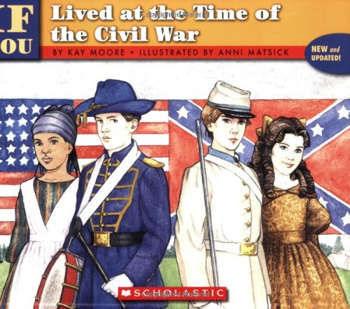 If You Lived At The Time Of The Civil War (9780590454223) by Moore, Kay