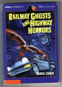 Railway Ghosts and Highway Horrors : The Most Famous Phantom; Big Joe; The Caretaker Who Wouldn't...