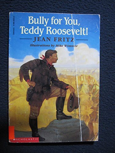 9780590455169: Bully for you, Teddy Roosevelt!