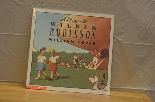 9780590455794: A Day with Wilbur Robinson
