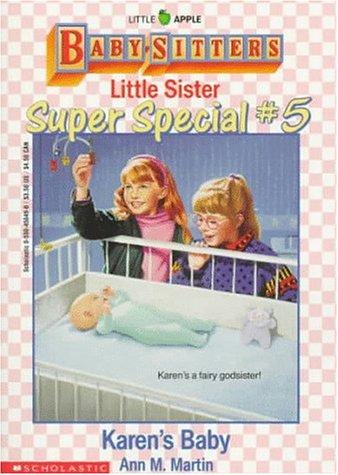 Karen's Baby (Baby-Sitters Little Sister Super Special # 5): Ann M. Martin