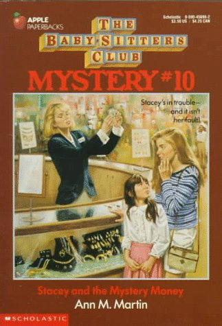 Stacey and the Mystery Money (Baby-sitters Club Mystery) (0590456962) by Ann M. Martin