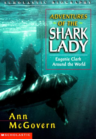 9780590457125: Adventures of the Shark Lady: Engenie Clark Around the World (Scholastic Biography)