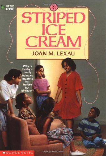 Striped Ice Cream: Lexau, Joan M.