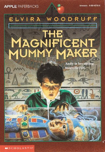 The Magnificent Mummy Maker (0590457438) by Elvira Woodruff