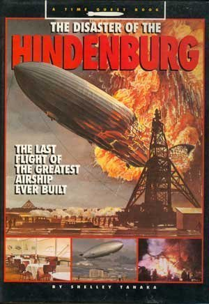 9780590457507: The Disaster of the Hindenburg: The Last Flight of the Greatest Airship Ever Built (Time Quest Book)