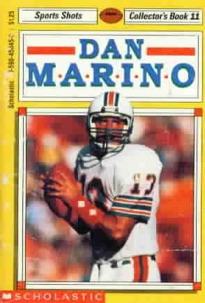 Dan Marino (Sports Shots Collector's Book 11): Morgan, Bill