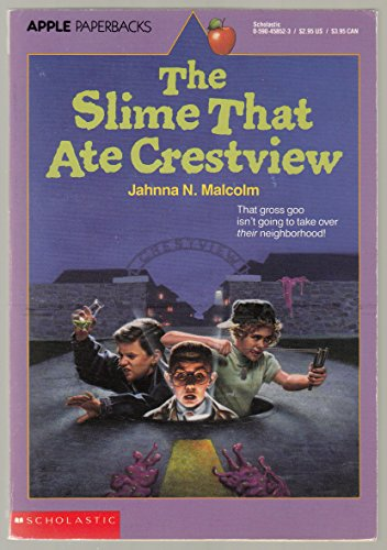 9780590458528: The Slime That Ate Crestview
