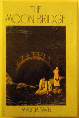 The Moon Bridge (Scholastic Hardcover): Marcia Savin