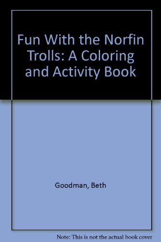 Fun With the Norfin Trolls: A Coloring and Activity Book: Goodman, Beth