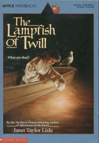 Lampfish of Twill: What Are They?: Lisle, Janet Taylor;