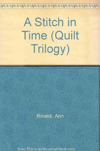 A Stitch in Time (Quilt Trilogy): Rinaldi, Ann