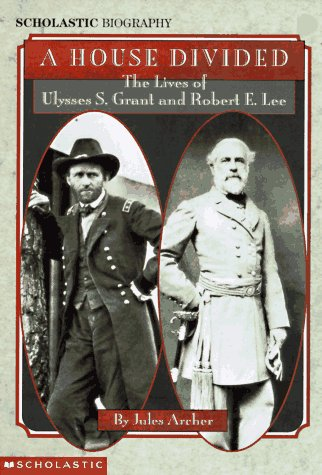 9780590461023: House Divided: The Lives Of U.S. Grant & R.E. Lee (Scholastic Biography)