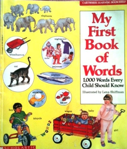 MY FIRST BOOK OF WORDS: 1,000 Words Every Child Should Know: Shiffman, Lena (author & illustrator)