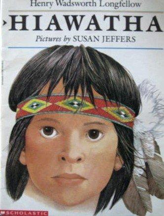Hiawatha: Henry Wadsworth Longfellow;