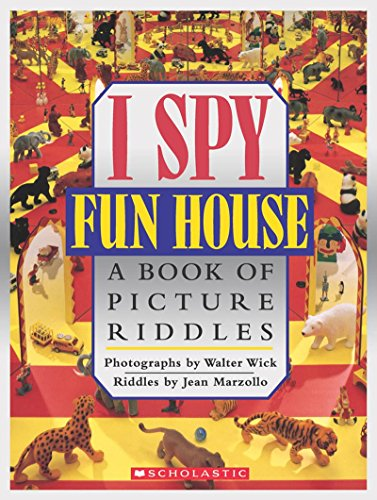 I Spy Fun House: A Book of Picture Riddles: Jean Marzollo
