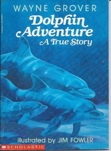9780590463898: Dolphin Adventure: A True Story