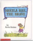 Sheila Rae, the Brave: Kevin Henkes