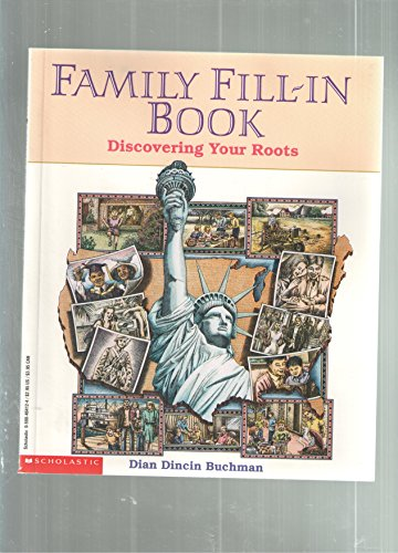 Family Fill-In Book: Discovering Your Roots: Dian Dincin Buchman