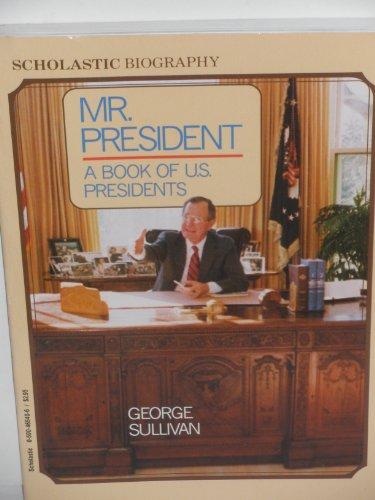 9780590465403: Mr. President: A Book of U. S. Presidents