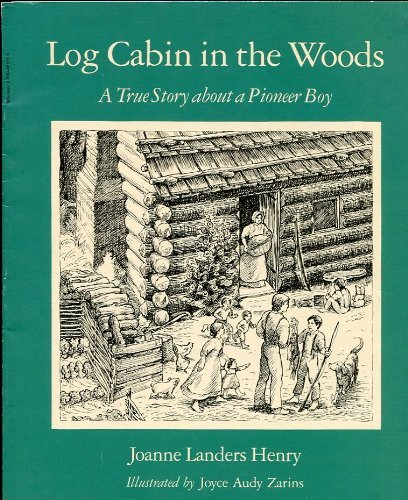 9780590465915: Log Cabin in the Woods: A True Story about a Pioneer Boy
