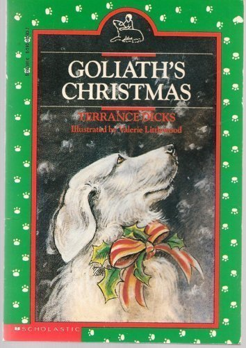Goliath's Christmas (Goliath is a Dog, Volume1): Dicks, Terrance