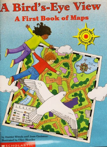 9780590466219: A Bird'S-Eye View: A First Book of Maps