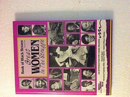 Great Women In the Struggle (Book of Black Heroes, Volume 2): Toyomi Igus; Veronica Freeman Ellis; ...