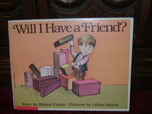 Will I have a friend?: Cohen, Miriam