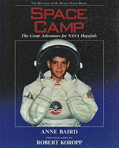 Space Camp - The Great Adventure for NASA Hopefuls: Anne Baird
