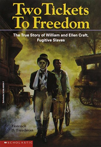 two tickets to freedom: the true story of ellen and william craft, fugitive slaves