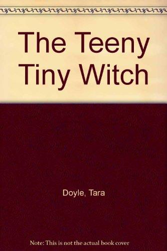 The Teeny Tiny Witch: Doyle, Tara