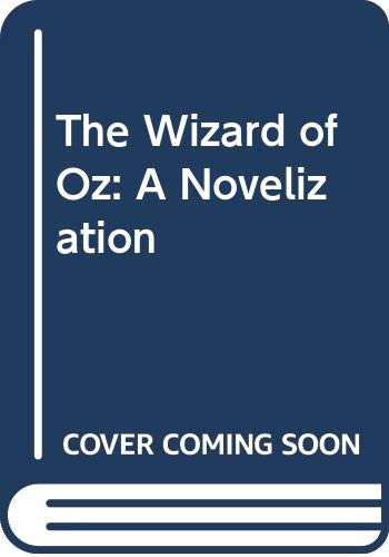 The Wizard of Oz: A Novelization: M. Jan Carr,