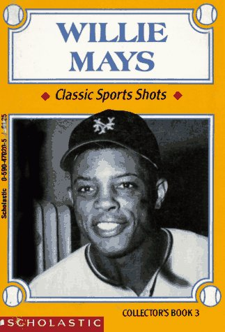 9780590470209: Willie Mays (Classic Sports Shots : Collector's Book, 3)